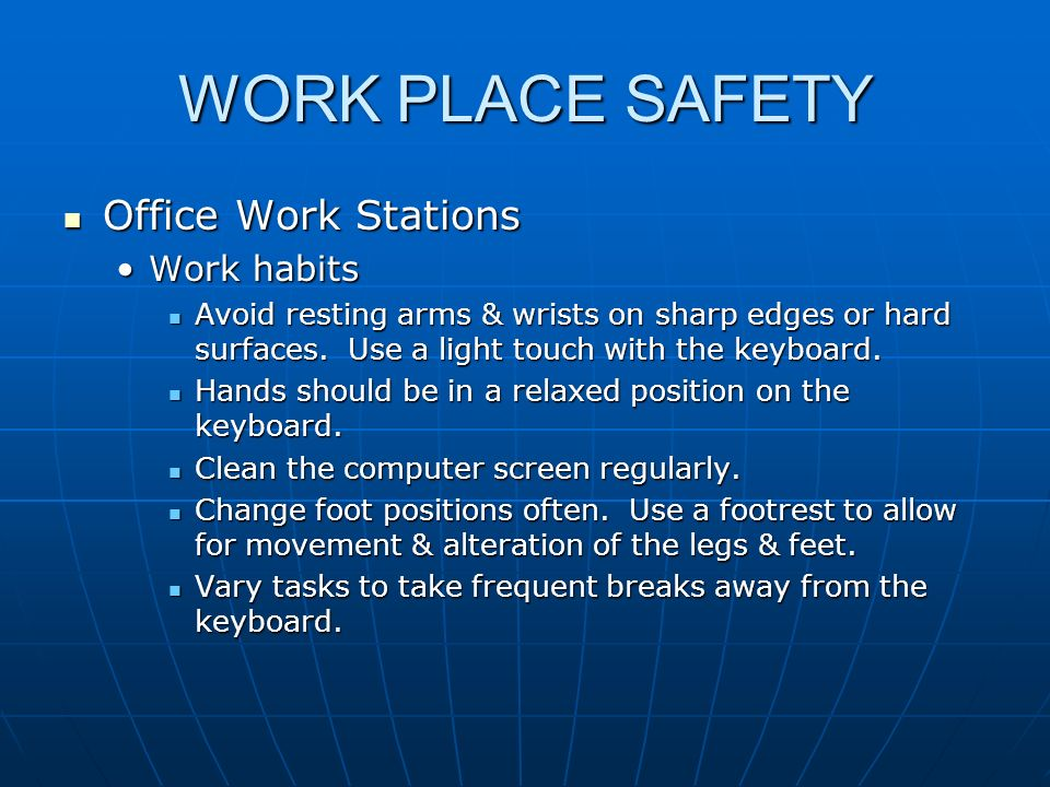 WORK PLACE SAFETY Office Work Stations Work habits