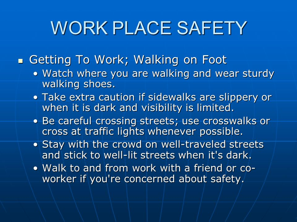 WORK PLACE SAFETY Getting To Work; Walking on Foot