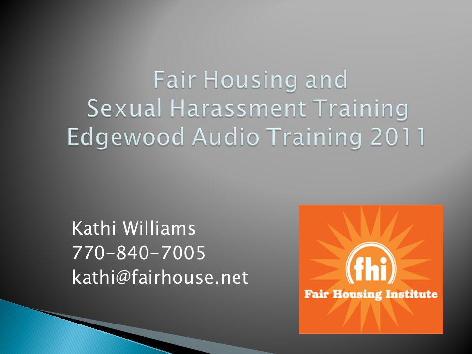Fair Housing and Sexual Harassment Training Edgewood Audio Training 2011