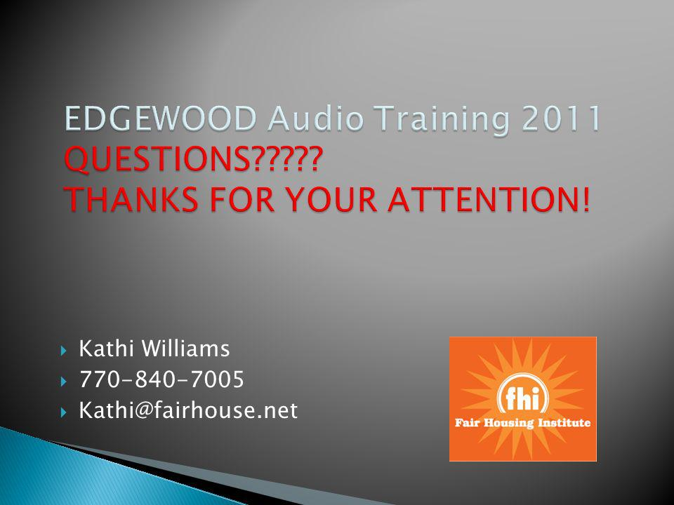 EDGEWOOD Audio Training 2011 QUESTIONS THANKS FOR YOUR ATTENTION!