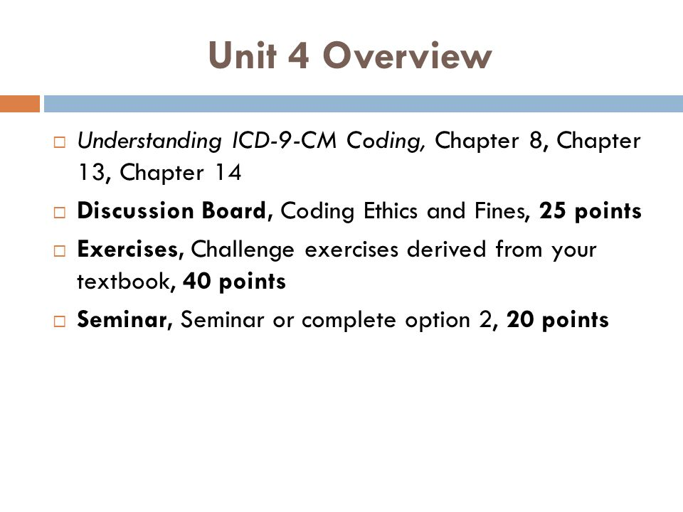 Unit 4 Overview Understanding ICD-9-CM Coding, Chapter 8, Chapter 13