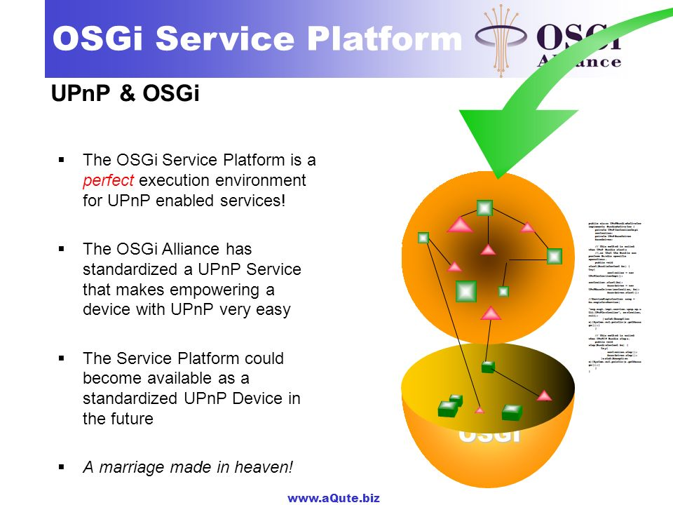 UPnP & OSGi The OSGi Service Platform is a perfect execution environment for UPnP enabled services!