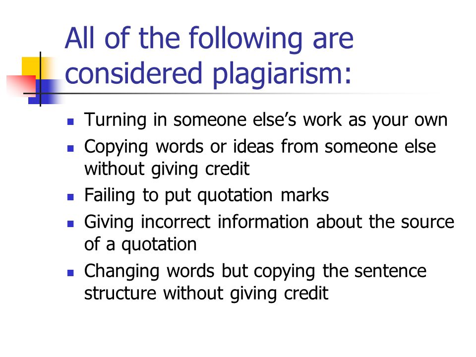 All of the following are considered plagiarism: