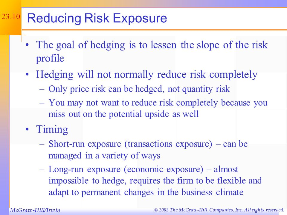 Reducing Risk Exposure