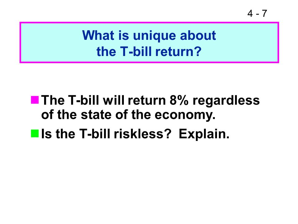 What is unique about the T-bill return