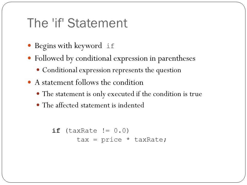 The if Statement Begins with keyword if