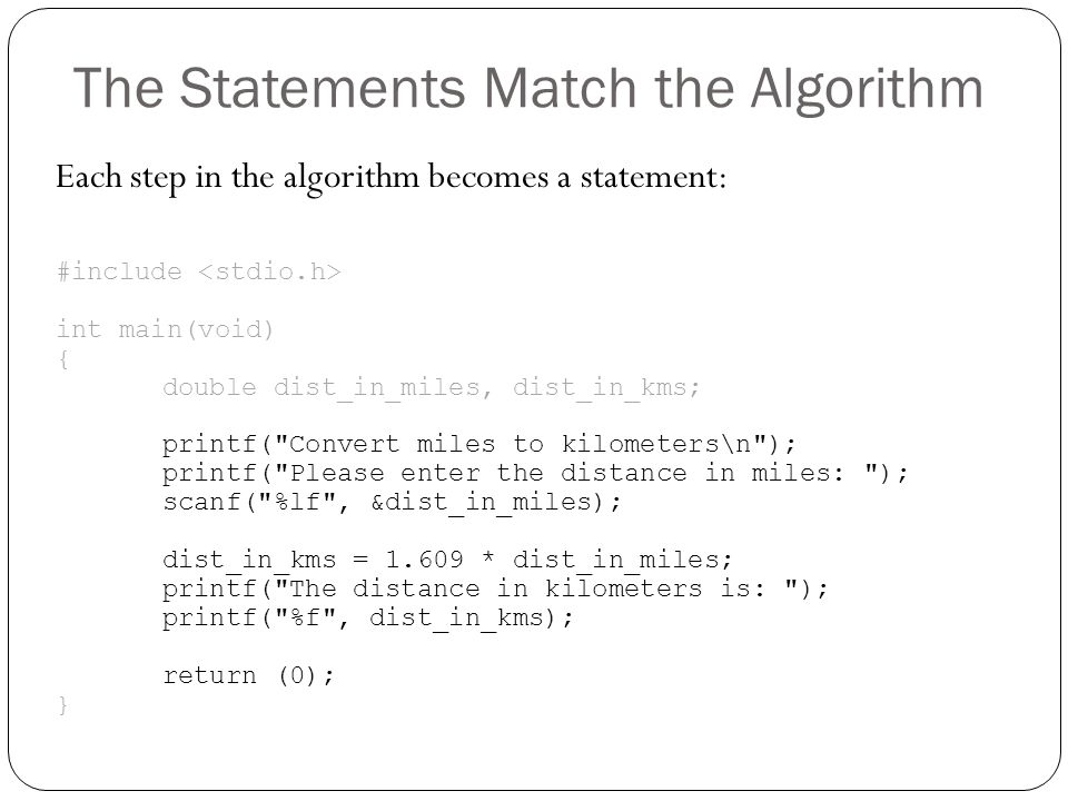 The Statements Match the Algorithm