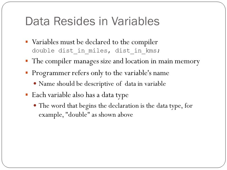 Data Resides in Variables