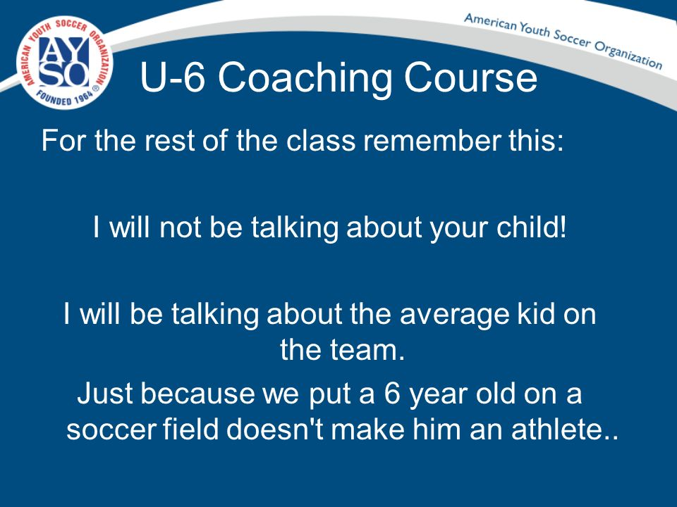 U-6 Coaching Course