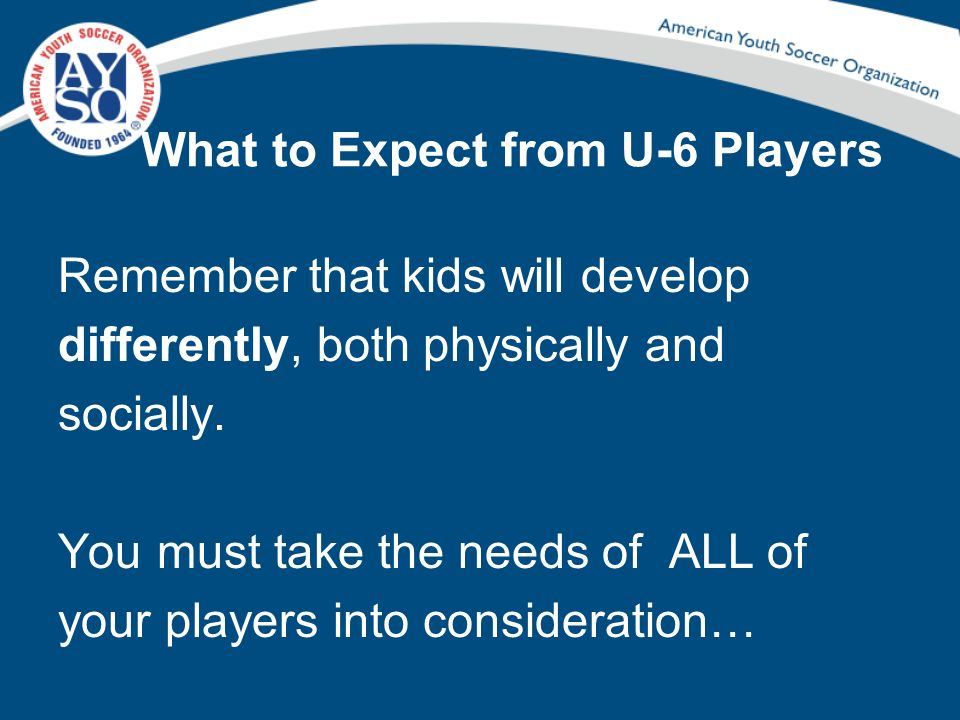 What to Expect from U-6 Players
