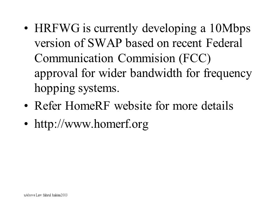 Refer HomeRF website for more details http://www.homerf.org