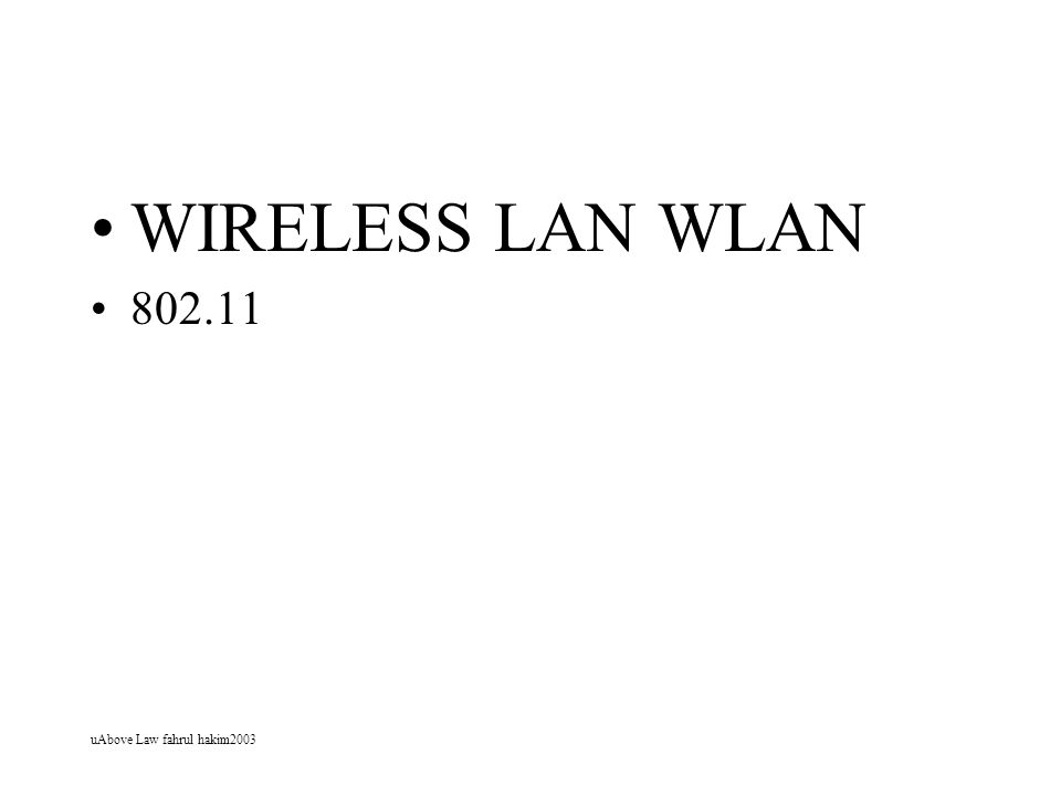 WIRELESS LAN WLAN 802.11 uAbove Law fahrul hakim2003