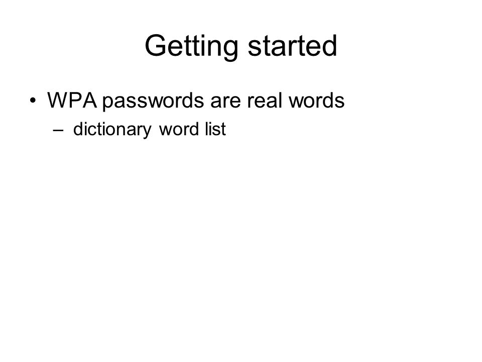 Getting started WPA passwords are real words dictionary word list