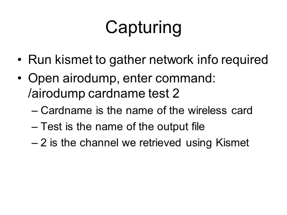 Capturing Run kismet to gather network info required