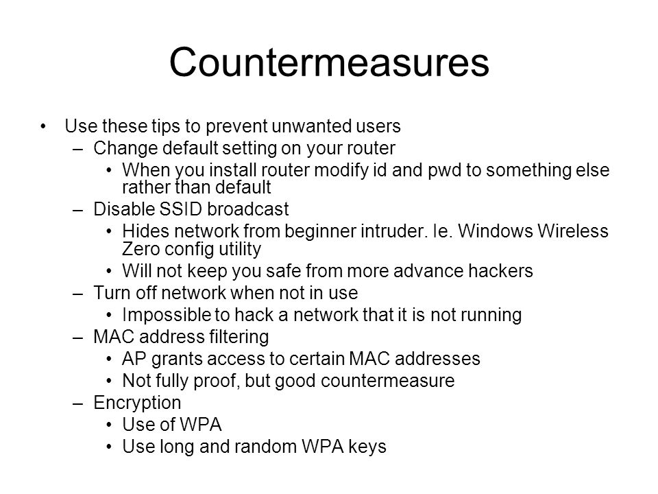 Countermeasures Use these tips to prevent unwanted users