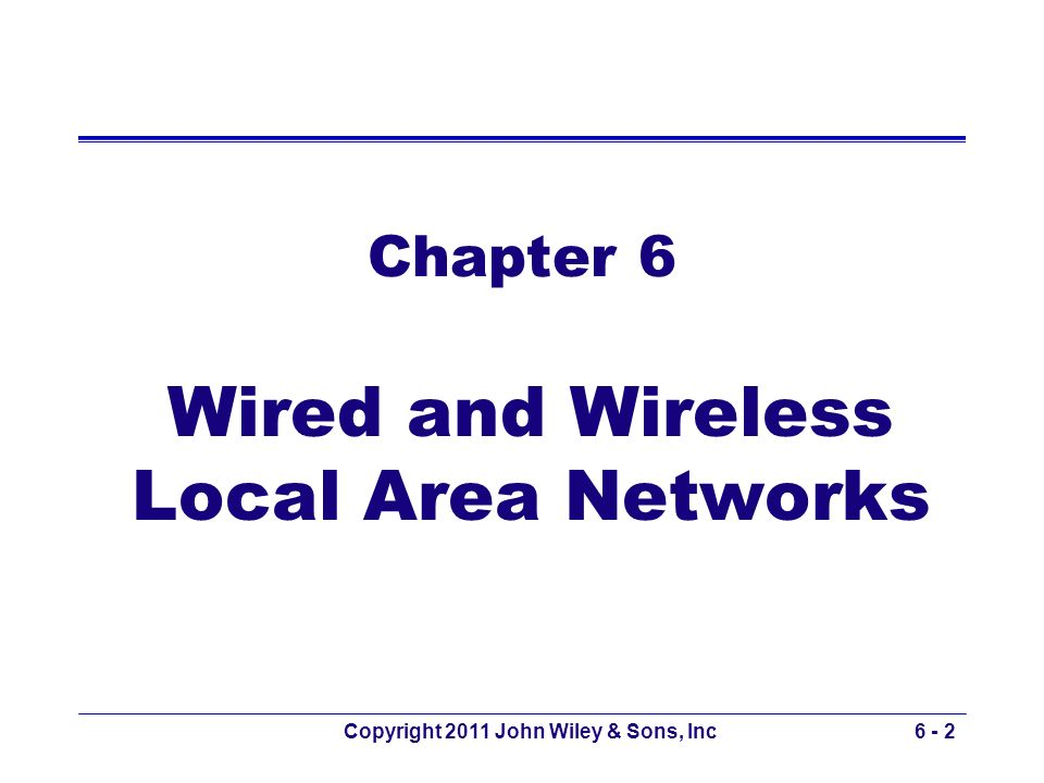 Wired and Wireless Local Area Networks