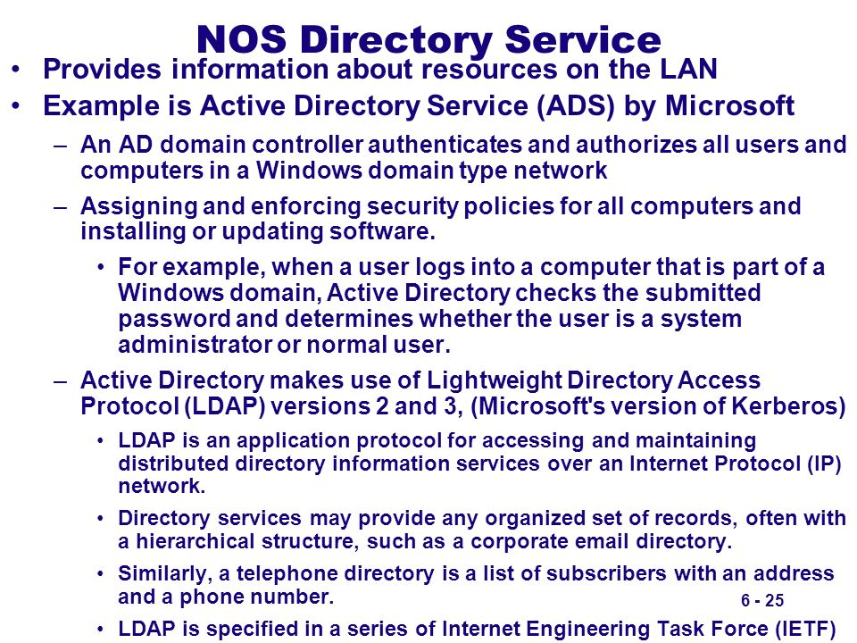 NOS Directory Service Provides information about resources on the LAN