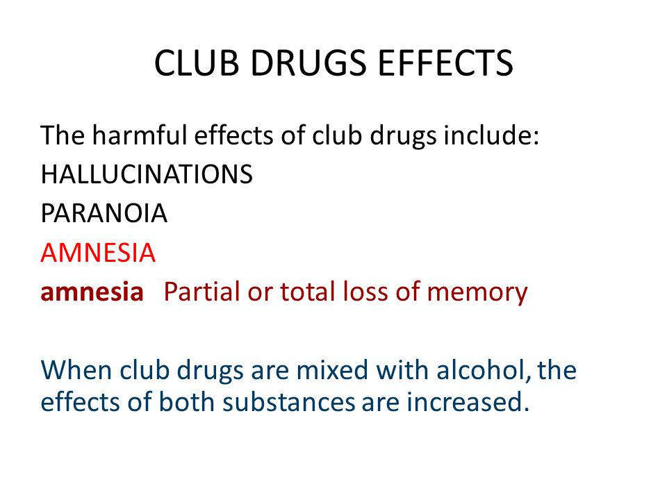 CLUB DRUGS EFFECTS