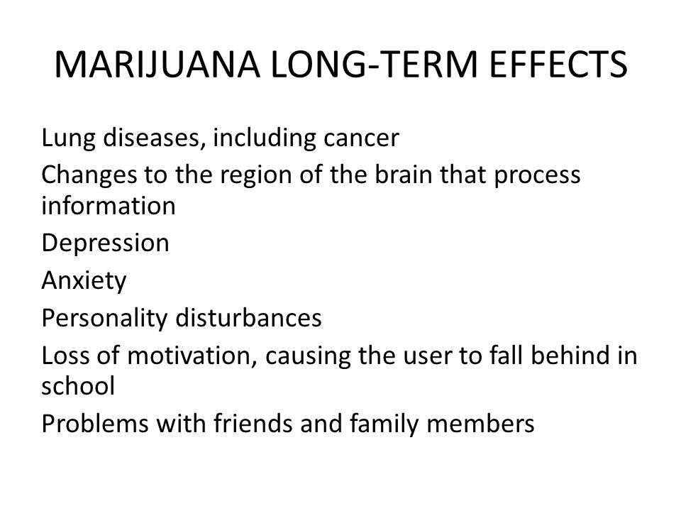 MARIJUANA LONG-TERM EFFECTS
