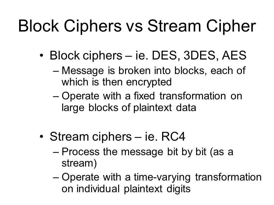 Block Ciphers vs Stream Cipher