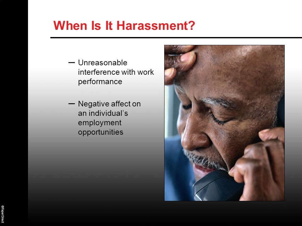 When Is It Harassment Unreasonable interference with work performance