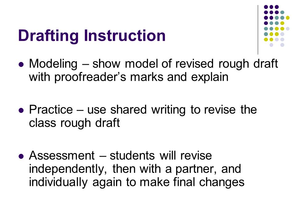 Drafting Instruction Modeling – show model of revised rough draft with proofreader's marks and explain.