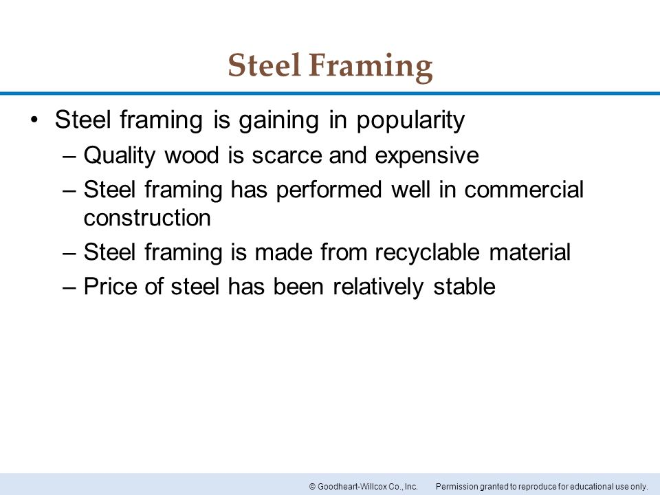 Steel Framing Steel framing is gaining in popularity