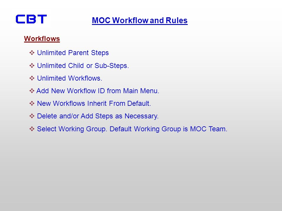 Workflows Unlimited Parent Steps. Unlimited Child or Sub-Steps. Unlimited Workflows. Add New Workflow ID from Main Menu.