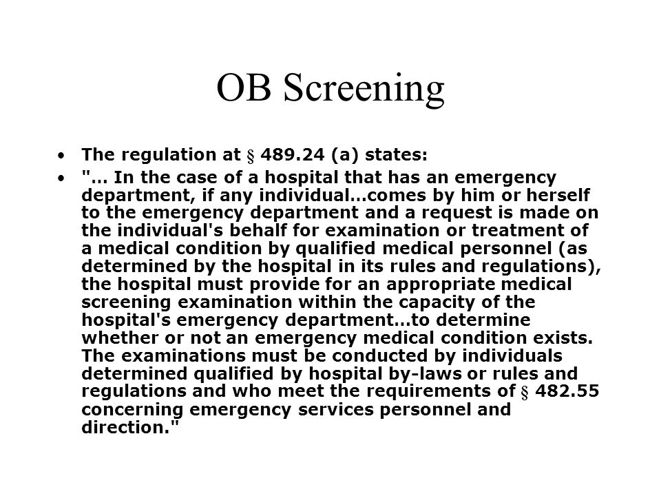 OB Screening The regulation at § 489.24 (a) states: