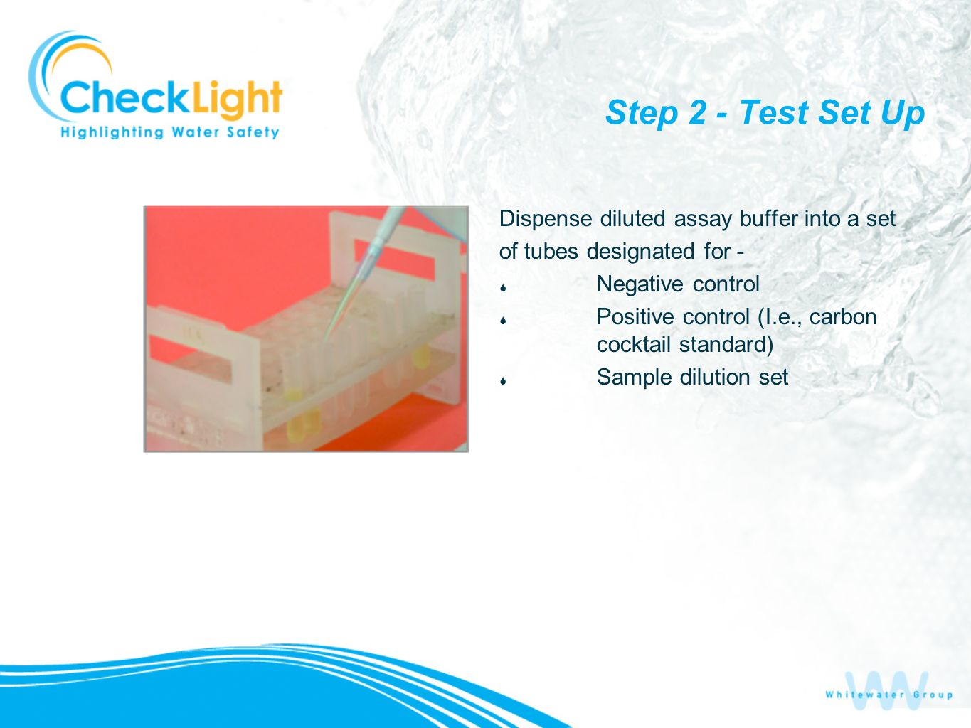 Step 2 - Test Set Up Dispense diluted assay buffer into a set