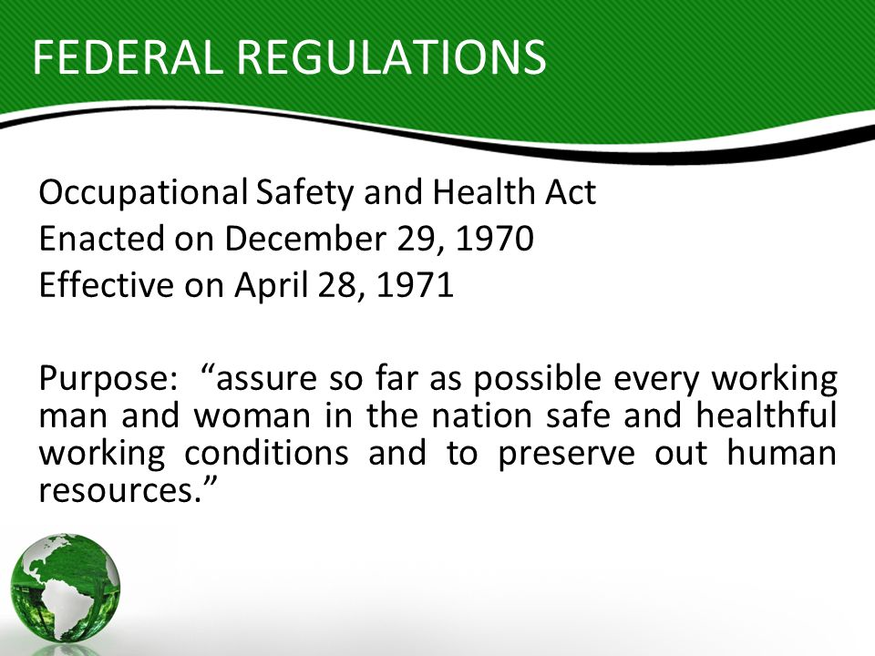 FEDERAL REGULATIONS Occupational Safety and Health Act
