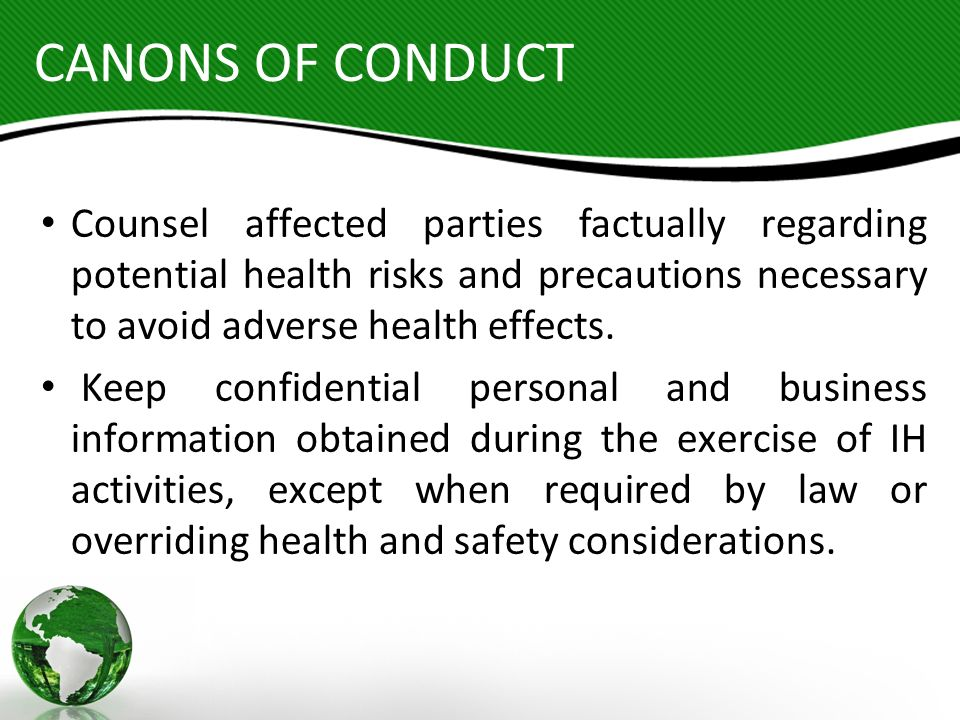 CANONS OF CONDUCT Counsel affected parties factually regarding potential health risks and precautions necessary to avoid adverse health effects.