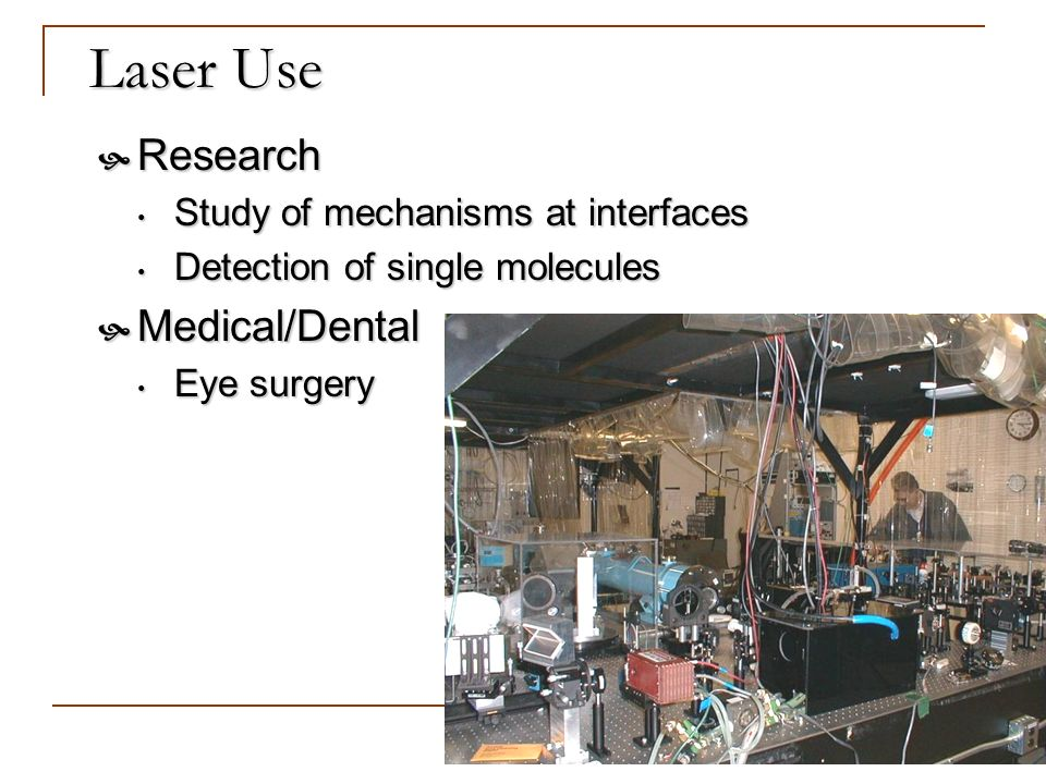 Laser Use Research Medical/Dental Study of mechanisms at interfaces