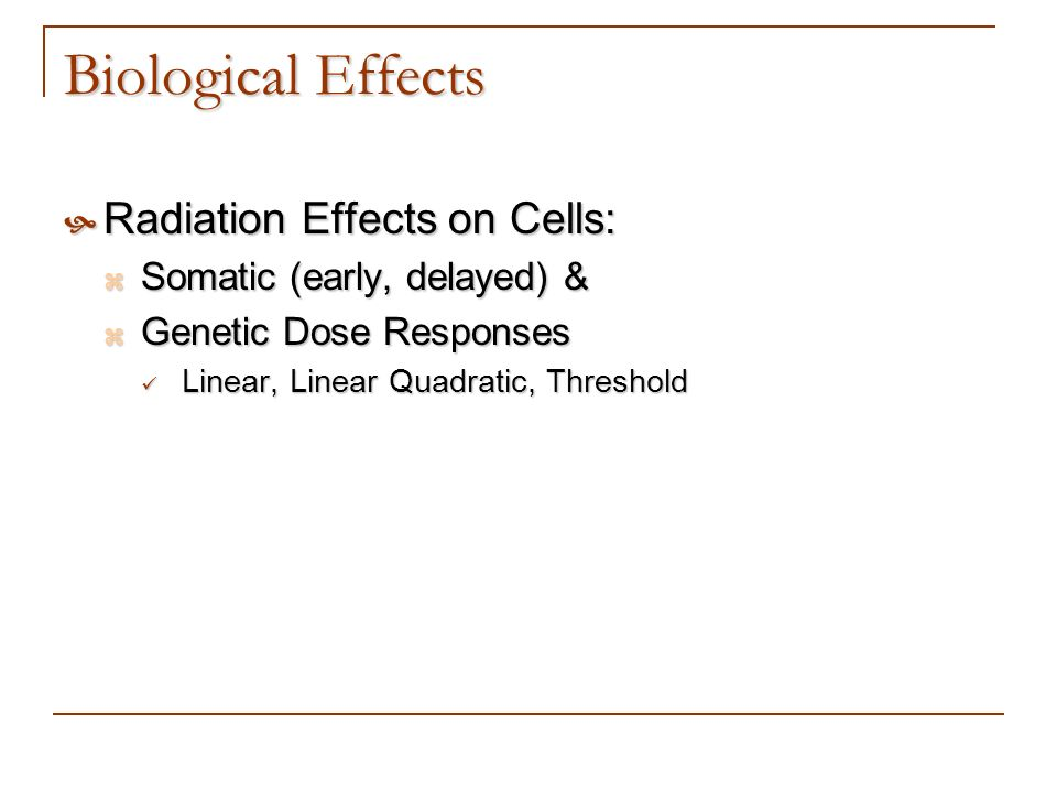 Biological Effects Radiation Effects on Cells:
