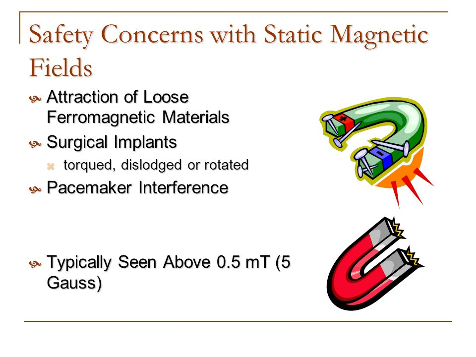 Safety Concerns with Static Magnetic Fields