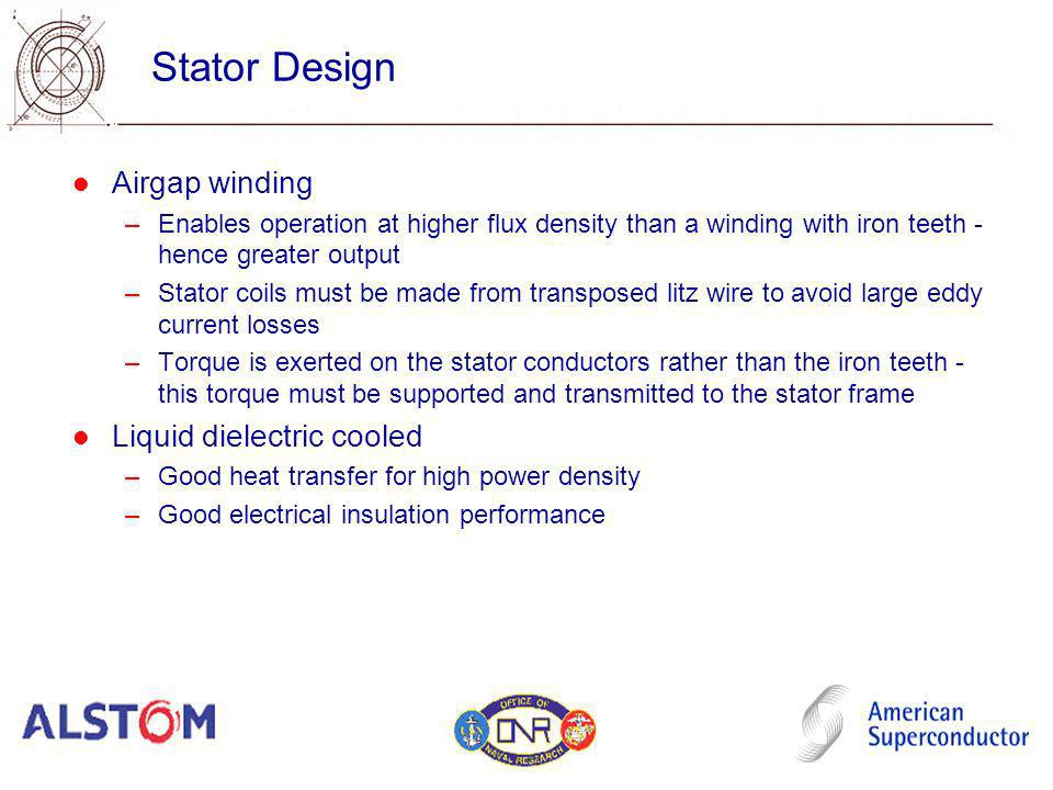 Stator Design Airgap winding Liquid dielectric cooled