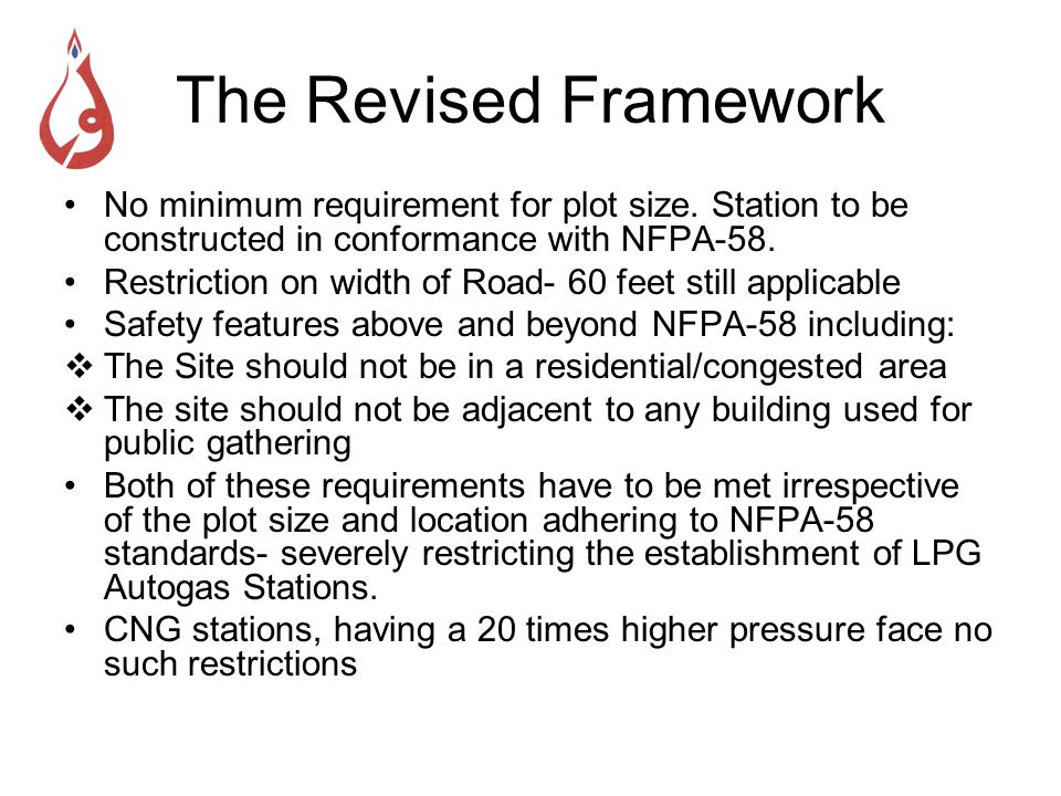 The Revised Framework No minimum requirement for plot size. Station to be constructed in conformance with NFPA-58.