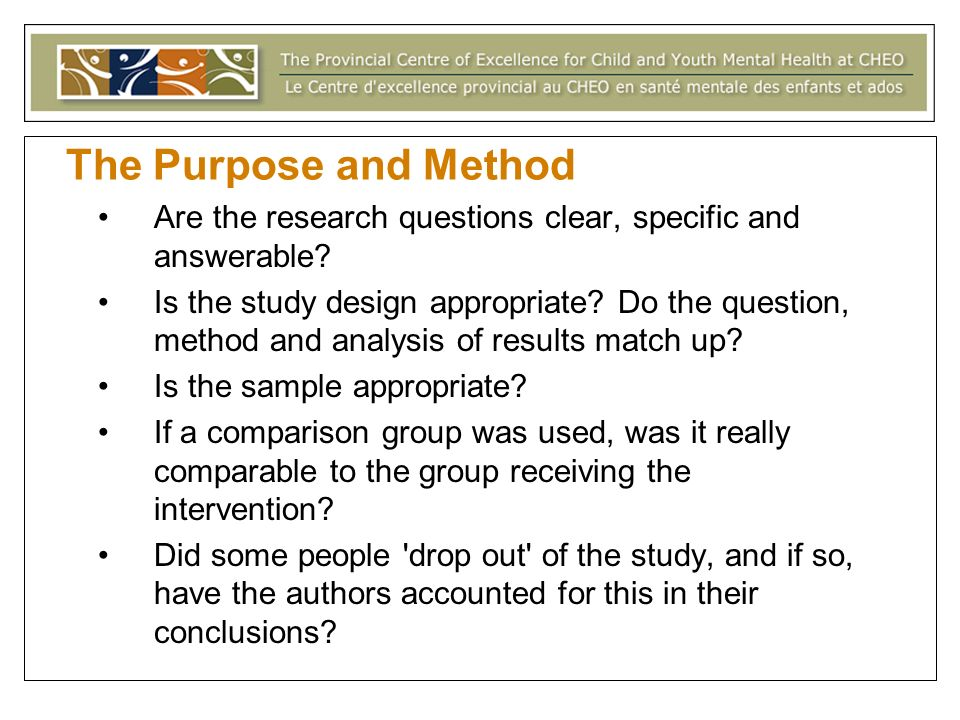 The Purpose and Method Are the research questions clear, specific and answerable