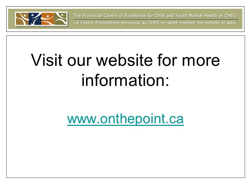 Visit our website for more information: www.onthepoint.ca