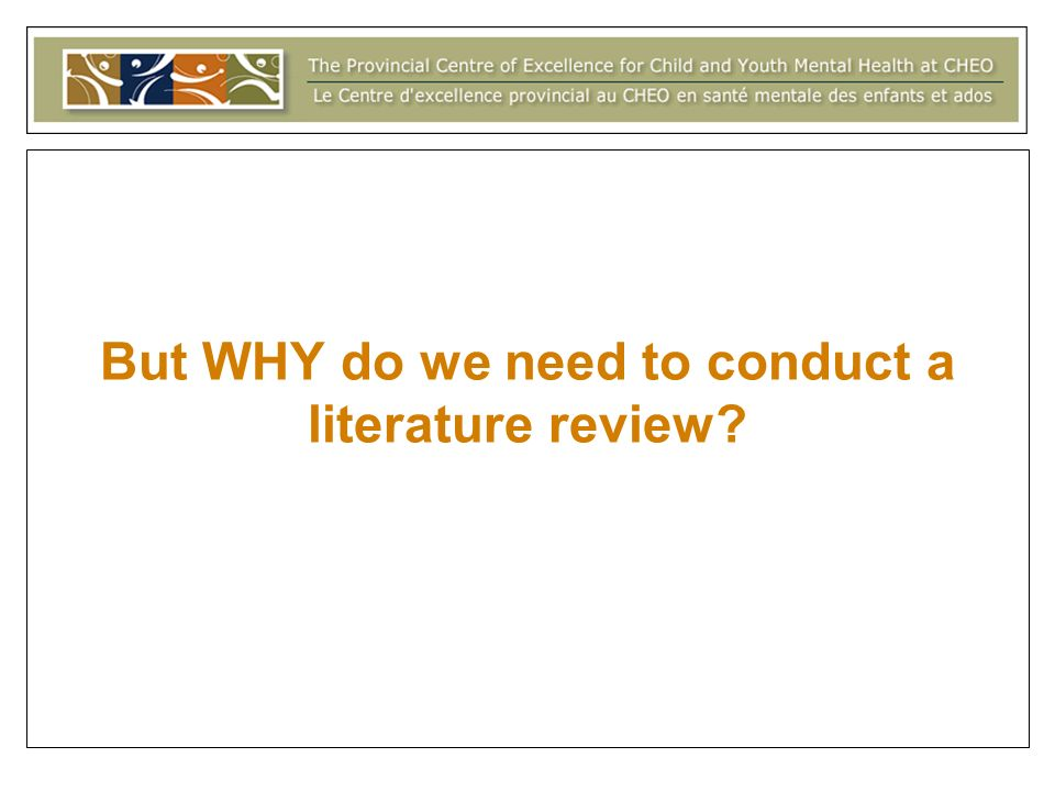 But WHY do we need to conduct a literature review