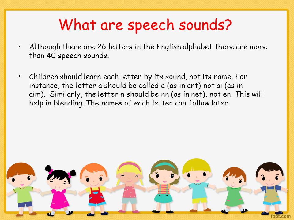 What are speech sounds Although there are 26 letters in the English alphabet there are more than 40 speech sounds.