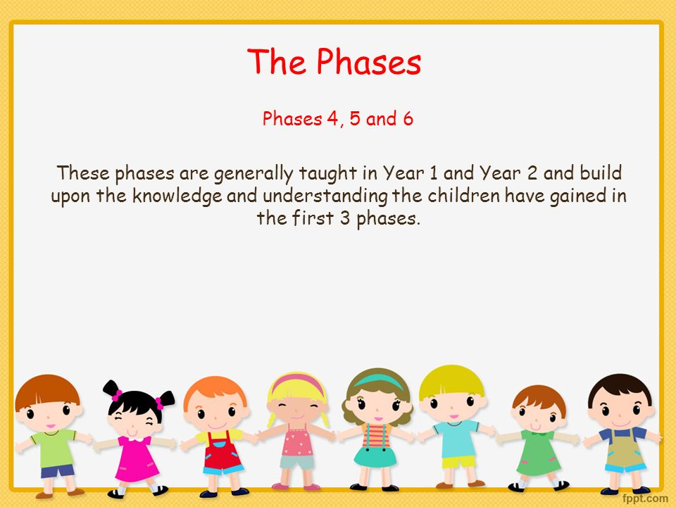 The Phases Phases 4, 5 and 6.