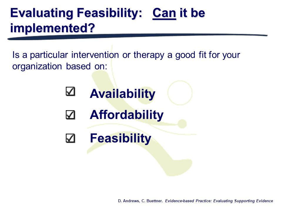 Evaluating Feasibility: Can it be implemented
