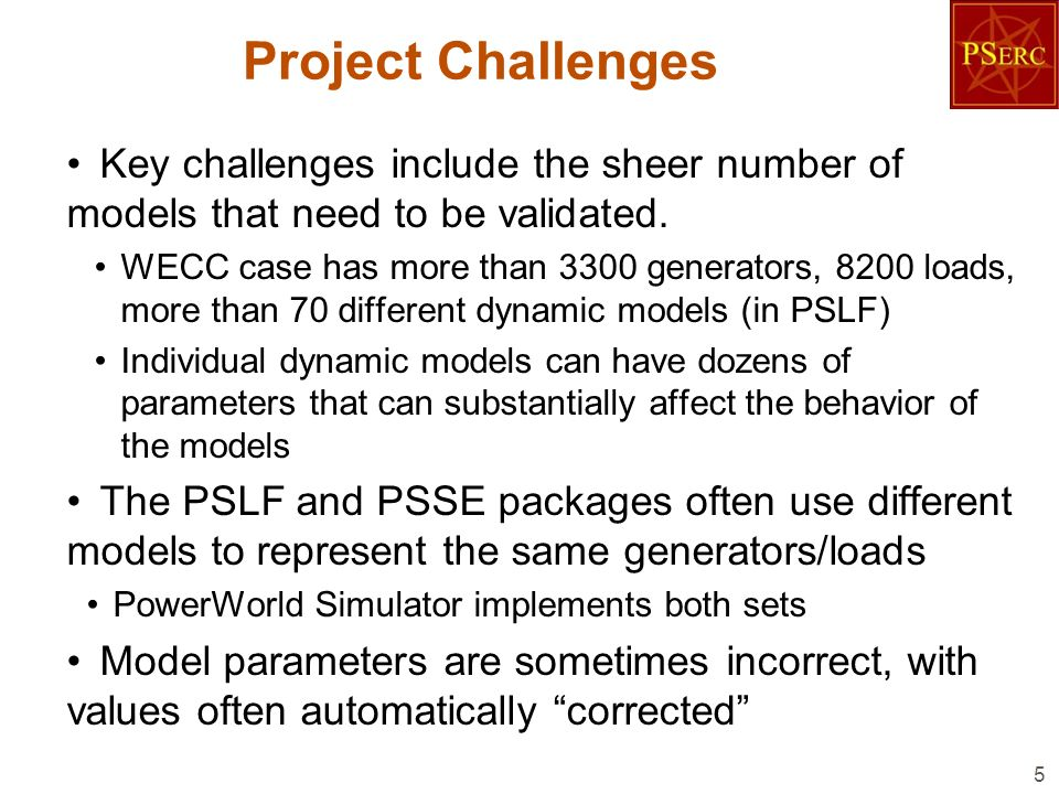 Project Challenges Key challenges include the sheer number of models that need to be validated.