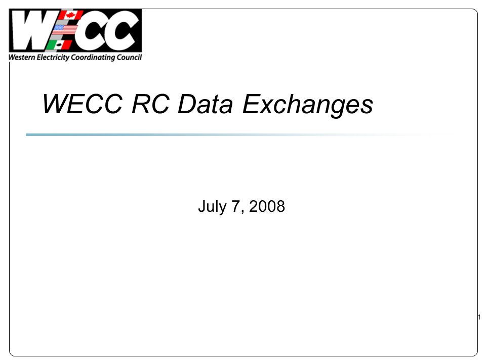 WECC RC Data Exchanges July 7, 2008