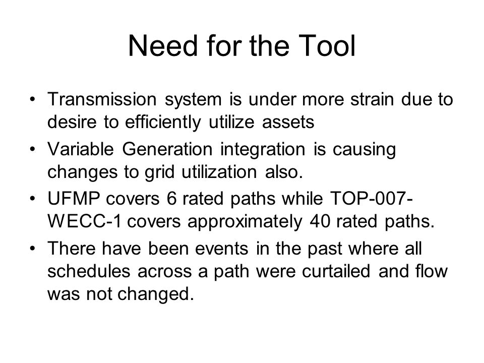 Need for the Tool Transmission system is under more strain due to desire to efficiently utilize assets.