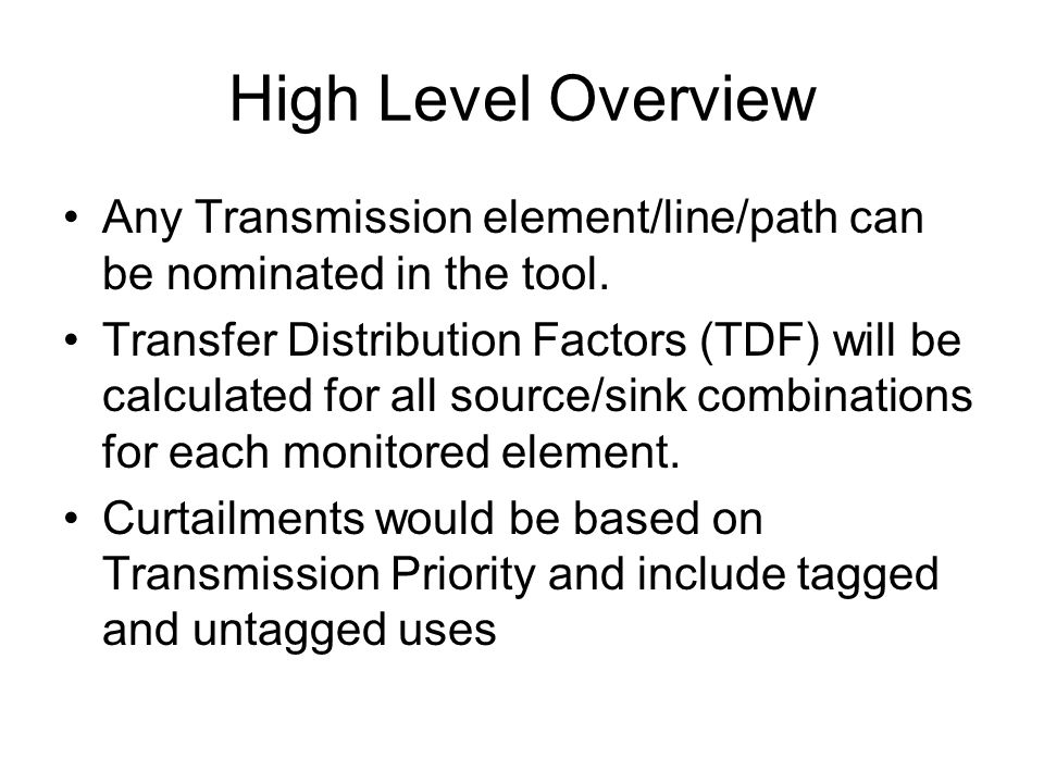 High Level Overview Any Transmission element/line/path can be nominated in the tool.