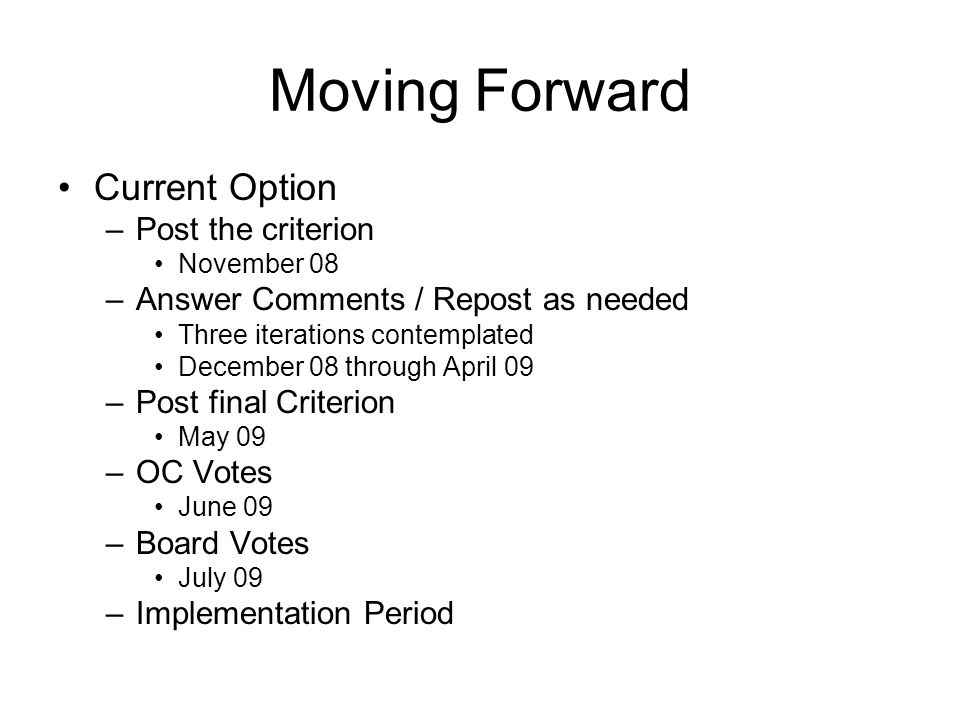 Moving Forward Current Option Post the criterion
