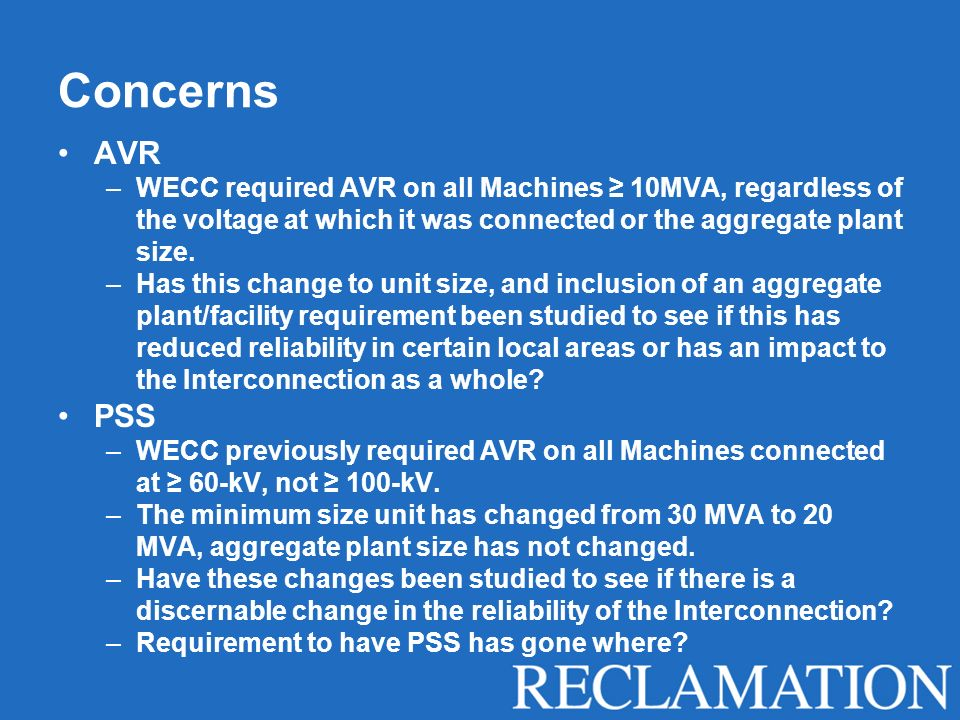 Concerns AVR. WECC required AVR on all Machines ≥ 10MVA, regardless of the voltage at which it was connected or the aggregate plant size.