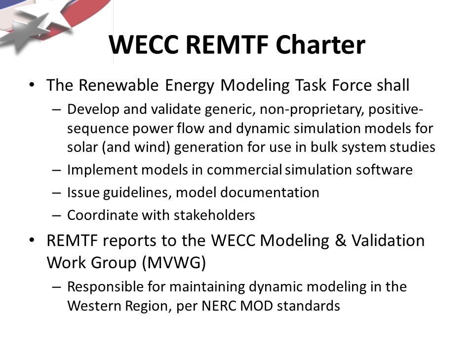 WECC REMTF Charter The Renewable Energy Modeling Task Force shall